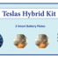 Teslas-Hybrid-Kit contains I Car Plate and 2 Small Battery Plates